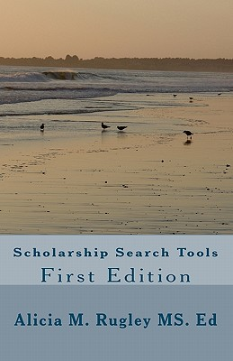 CreateSpace Scholarship Search Tools First Edition by Rugley, Alicia M. [Paperback] at Sears.com